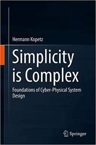 Simplicity is Complex: Foundations of Cyber-Physical System Design