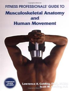 Fitness Professionals' Guide to Musculoskeletal Anatomy and Human Movement (Repost)