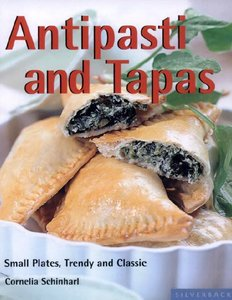 Antipasti and Tapas: Small Plates, Trendy and Classic (repost)