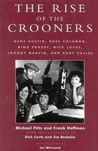 The Rise of the Crooners: Gene Austin, Russ Columbo, Bing Crosby, Nick Lucas, Johnny Marvin and Rudy Vallee (Repost)