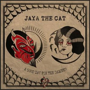 Jaya The Cat - A Good Day For The Damned (2017)