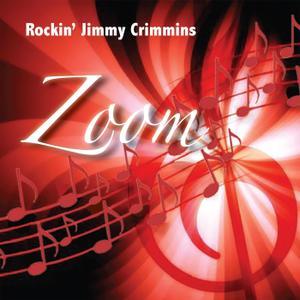 Rockin' Jimmy Crimmins - Zoom (2019)
