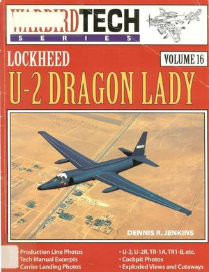 Lockheed U-2 Dragon Lady (Warbird Tech Series Volume 16) (Repost)