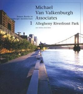 Allegheny Riverfront Park: Source Books in Landscape Architecture