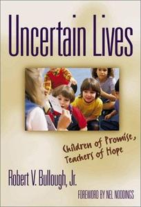 Uncertain Lives: Children of Promise, Teachers of Hope