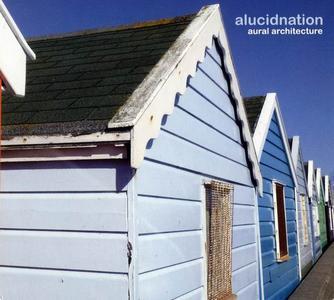 Alucidnation - Aural Architecture (2013)