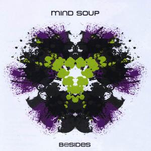 Mind Soup - Besides (2009)