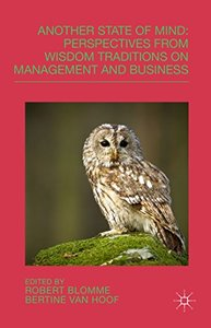 Another State of Mind: Perspectives from Wisdom Traditions on Management and Business (repost)