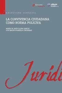 «La convivencia ciudadana como norma policiva» by María de Jesús Illera Santos,Luis Miguel Guardela Contreras
