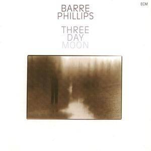 Barre Phillips - Three Day Moon (1978) {ECM}