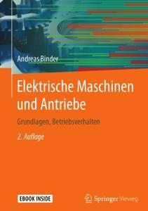 Elektrische Maschinen und Antriebe: Grundlagen, Betriebsverhalten