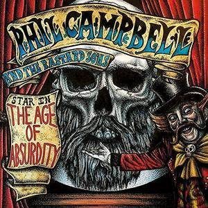 Phil Campbell and the Bastard Sons - The Age of Absurdity (2018)