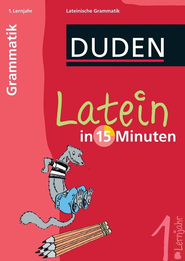 Duden Latein in 15 Minuten - Grammatik 1. Lernjahr (Repost)