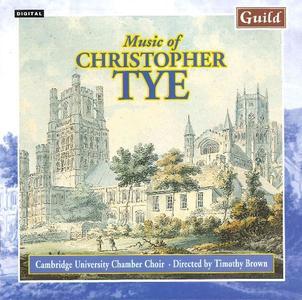 Cambridge University Chamber Choir, Timothy Brown - Music of Christopher Tye (1996)