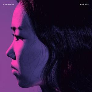 Park Jiha - Communion (2016/2018)