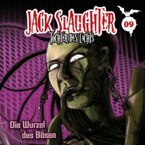 «Jack Slaughter, Tochter des Lichts - Band 09: Die Wurzel des Bösen» by Devon Richter,Nikola Frey