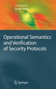 Operational Semantics and Verification of Security Protocols