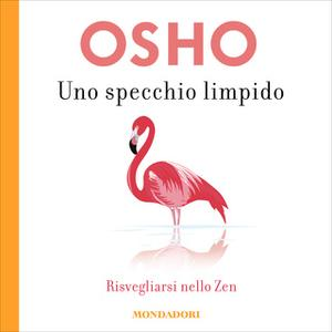 «Uno specchio Limpido» by Osho