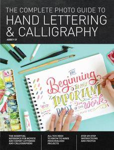 The Complete Photo Guide to Hand Lettering and Calligraphy: The Essential Reference for Novice and Expert Letterers and...