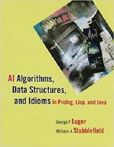 AI Algorithms, Data Structures, and Idioms in Prolog, Lisp, and Java [Repost]