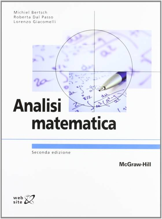 "Michiel Bertsch, Roberta Dal Passo, Lorenzo Giacomelli, ""Analisi matematica"""