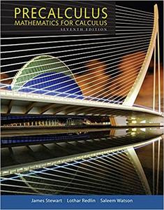 Precalculus: Mathematics for Calculus (7th Edition)