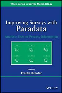 Improving Surveys with Paradata: Analytic Uses of Process Information: Analytic Uses of Process Information