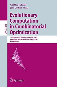 Evolutionary Computation in Combinatorial Optimization: 5th European Conference, EvoCOP 2005, Lausanne, Switzerland, March 30 -