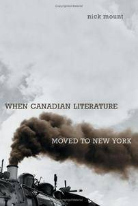 When Canadian Literature Moved to New York (Studies in Book and Print Culture)
