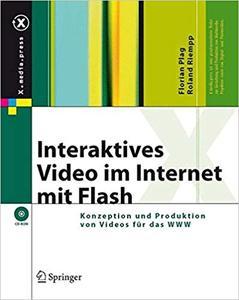 Interaktives Video im Internet mit Flash: Konzeption und Produktion von Videos für das WWW (Repost)