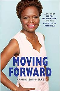 Moving Forward A Story of Hope, Hard Work, and the Promise of America