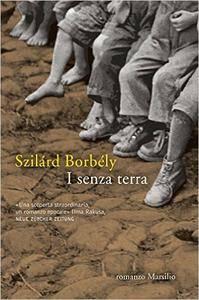 Szilárd Borbély - I senza terra
