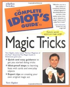 The Complete Idiot's Guide to Magic Tricks (Repost)