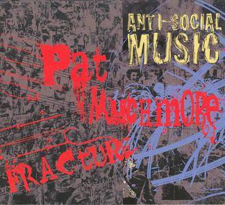 Anti-Social Music – Fracture: The Music of Pat Muchmore (2010)