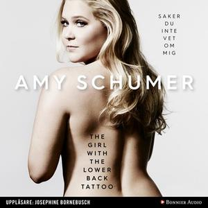 «The girl with the lower back tattoo : Saker du inte vet om mig» by Amy Schumer