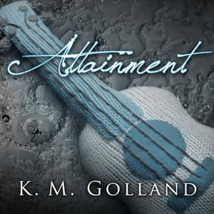 «Attainment» by K.M. Golland