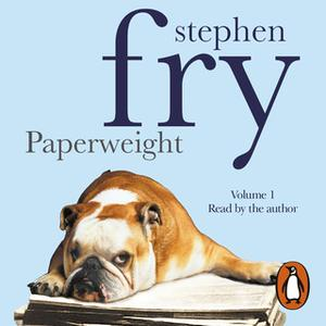 «Paperweight: Volume 1» by Stephen Fry