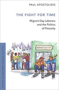The Fight For Time: Migrant Day Laborers and the Politics of Precarity