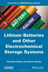 Lithium Batteries and Other Electrochemical Storage Systems: Lithium, Sodium-sulfur, Nickel Chloride and Redox Flow (repost)