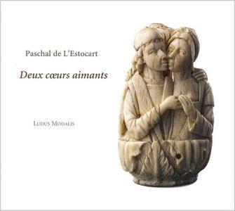 Ludus Modalis, Bruno Boterf - Paschal de L'Estocart: Deux coeurs aimants (2007)