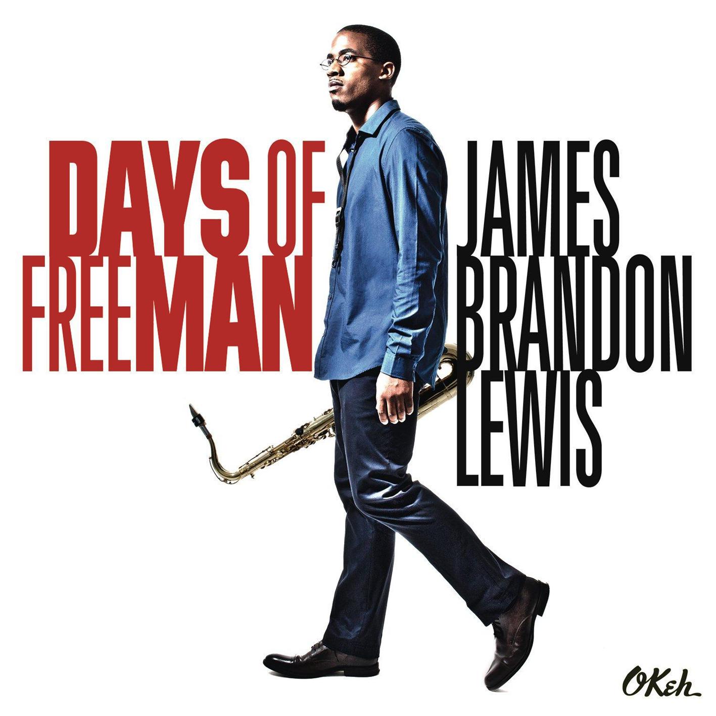 James Brandon Lewis - Days Of FreeMan (2015) [Official Digital Download]