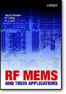 Vijay Varadan, et al, «RF MEMS & Their Applications»