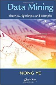 Data Mining: Theories, Algorithms, and Examples (repost)