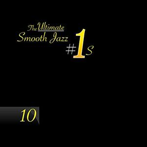 VA - The Ultimate Smooth Jazz #1s Vol.10 (2019)