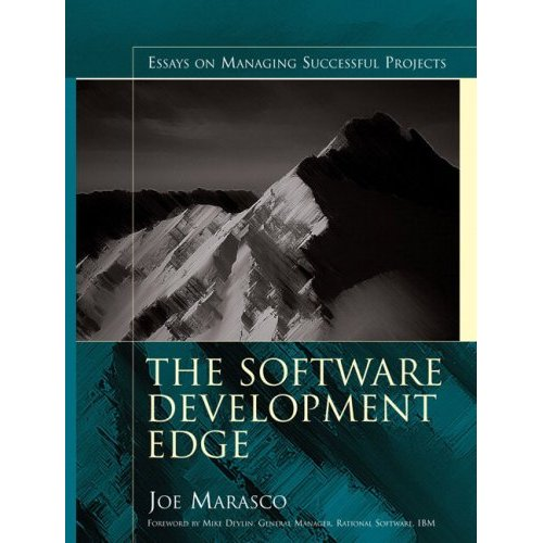 The Software Development Edge: Essays on Managing Successful Projects (Repost)