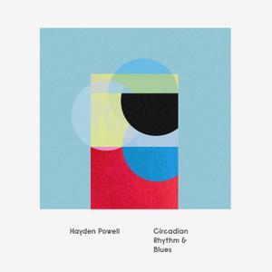 Hayden Powell - Circadian Rhythm & Blues (2015) [Official Digital Download 24/96]
