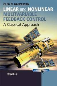Linear and Nonlinear Multivariable Feedback Control: A Classical Approach (Repost)