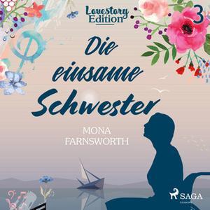 «Lovestory - Edition 3: Die einsame Schwester» by Mona Farnsworth