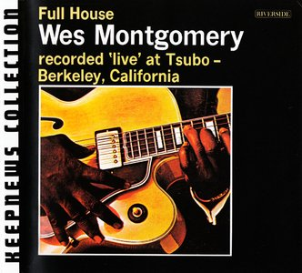 Wes Montgomery - Full House (1962) {2007 Riverside} [Keepnews Collection Complete Series] (Item #2of27)