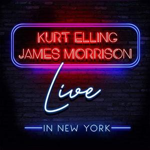 Kurt Elling & James Morrison - Live in New York (Live from Birdland Jazz Club / 2019) (2019)